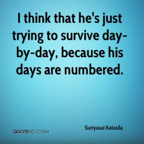 suriyasai-katasila-quote-i-think-that-hes-just-trying-to-survive-day-b